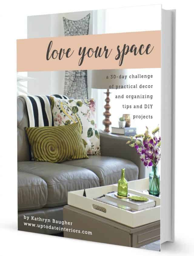 Love Your Space ebook - a 30 day decorating and organization challenge