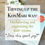 Decluttering and Organizing the Kids' Rooms the KonMari Way!